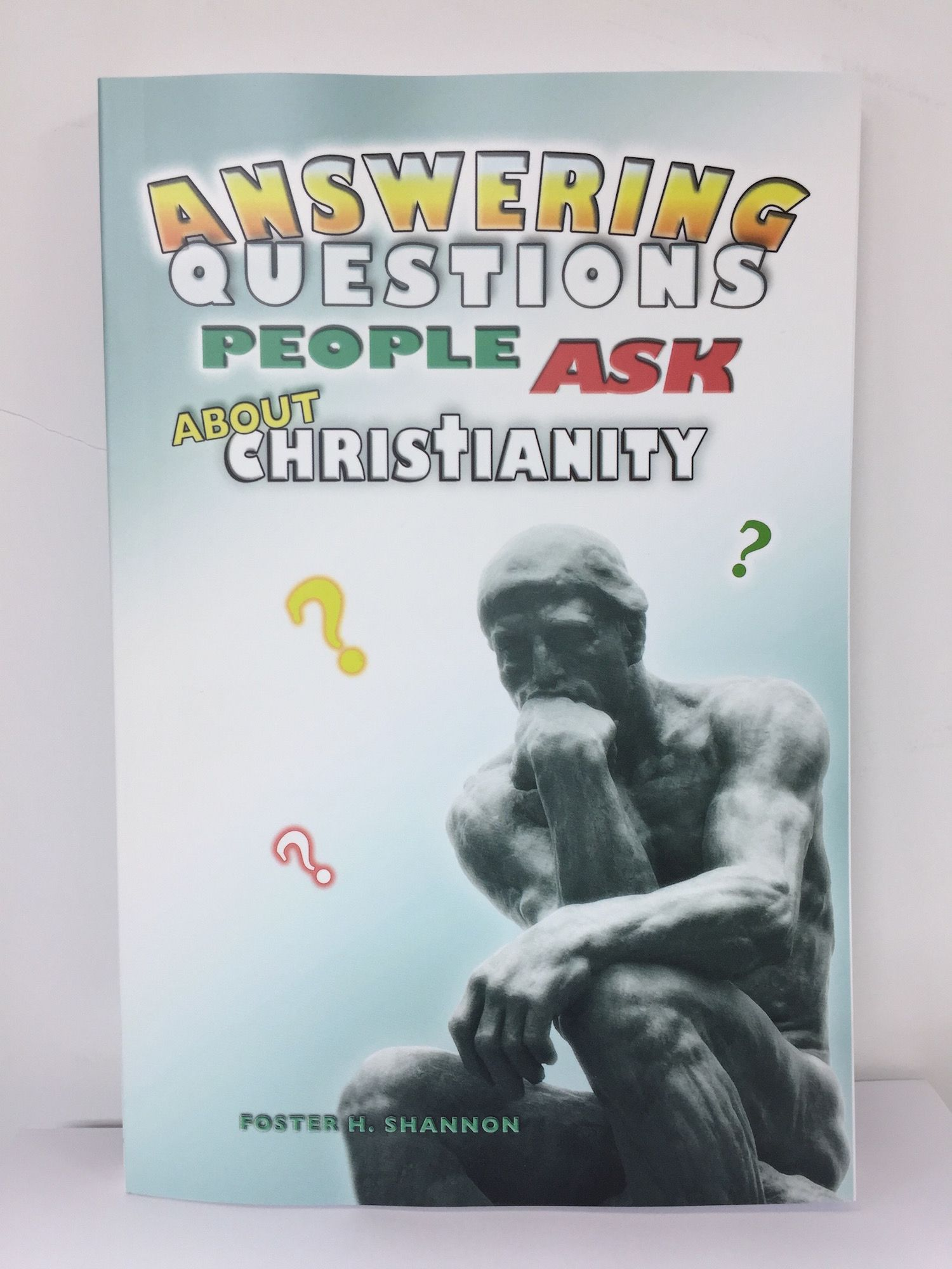 Answering Questions People Ask About Christianity In A