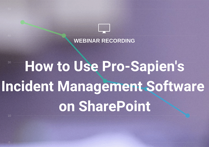 How To Use Pro-Sapien's Incident Management Software on SharePoint