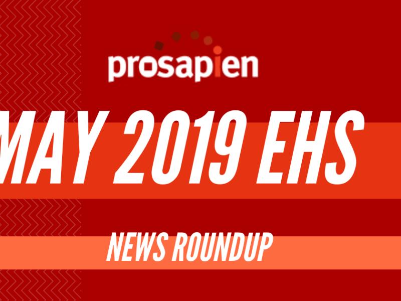 May 2019 EHS News Roundup