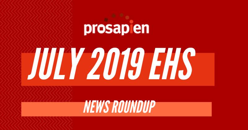 July 2019 EHS news roundup
