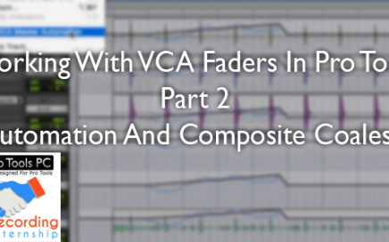 Working With VCA Faders In Pro Tools – Part 2: Automation And Composite Coalesce
