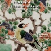 Le goût pour les porcelaines de Chine et du Japon à Paris aux XVIIe-XVIIIe siècles