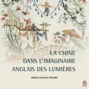 La Chine dans l'imaginaire anglais des Lumières (1685-1798)