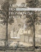 A l'ombre des frondaisons d'Arcueil. Dessiner un jardin du XVIIIe siècle