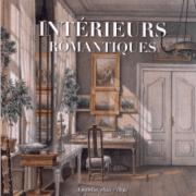 Intérieurs romantiques: Aquarelles, 1820-1890 Cooper-Hewitt