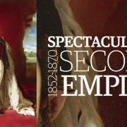 Spectaculaire Second Empire, 1852-1870