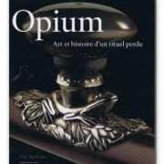 Opium. Art et histoire d'un rituel perdu