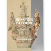 Dessiner l'Antique - Les recueils de Jean Baptiste Muret et Jean Charles Geslin