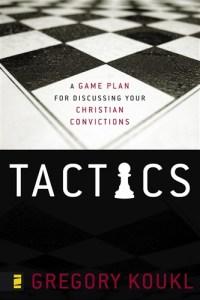 Tactics by Greg Koukl