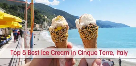 Top 5 of the Best Ice Cream in Cinque Terre, Italy