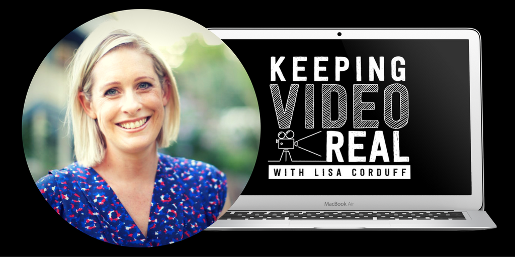 keeping video real with lisa corduff