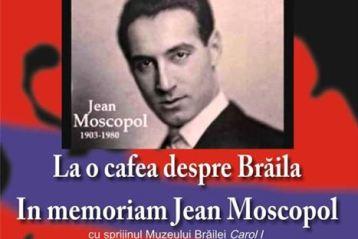 La o cafea despre Brăila-In memoriam Jean Moscopol