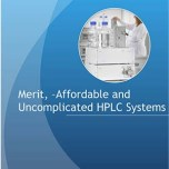 Merit, -Affordable and Uncomplicated HPLC Systems