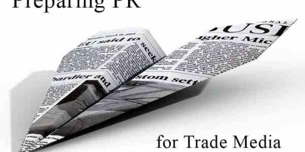 Preparing PR for trade media