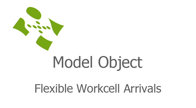 Flexible Workcell Arrivals