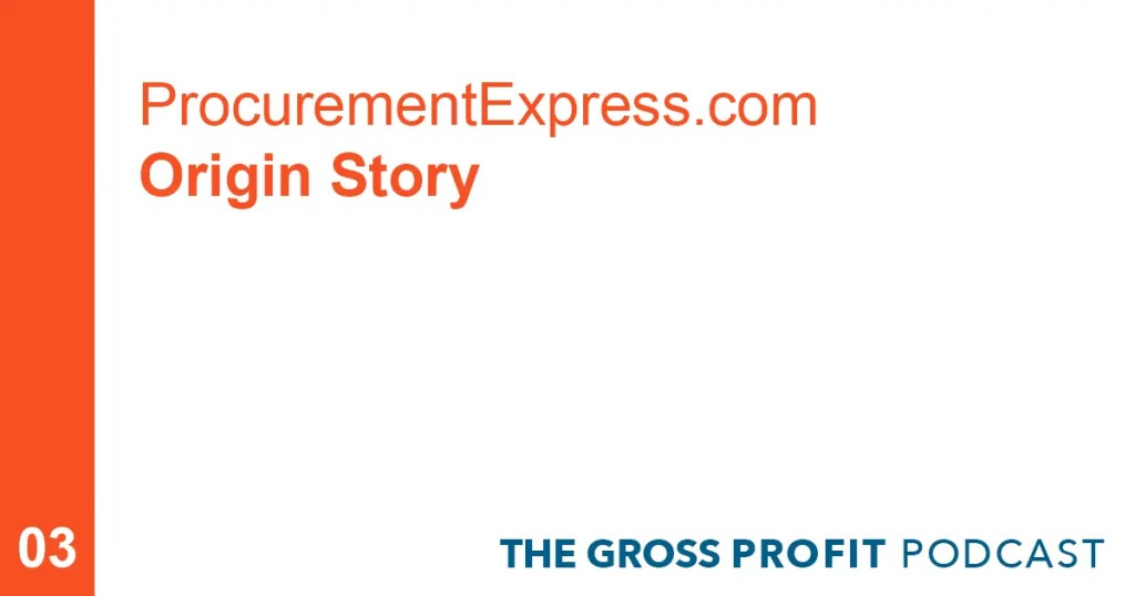 ProcurementExpress.com: The Origin Story