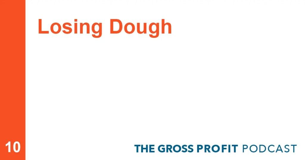 Losing Dough