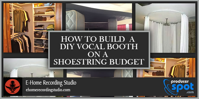 How To Build A DIY Vocal Booth On A Shoestring Budget