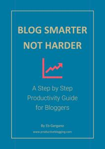 Blog Smarter Not Harder FREE productivity guide for bloggers