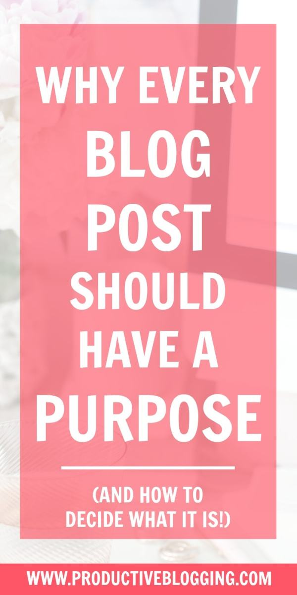 If you want your blog to be a success, you need to stop writing blog posts which have no purpose! In this article I explain why every blog post should have a purpose… and how to go about deciding what that purpose is! #blogpost #blogging #bloggers #purpose #purposefulblogging #productivity #productivitytips #makemoneyblogging #goalsetting #SEOtips #solopreneur #mompreneur #savvybusinessowner #makeithappen #beyourownboss #bloggersofig #blogginghacks #instablogger #igblogger #productiveblogging