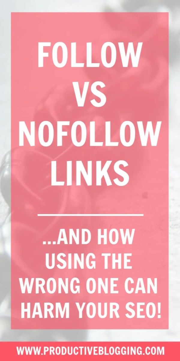 What are follow and nofollow links? How to use them correctly… and how using the wrong one can harm your SEO! #followlinks #nofollowlinks #followvsnofollow #followvsnofollowlinks #SEO #SEOtips #links #bloglinks #backlinks #internallinking #blogging #bloggers #bloggingtips #bloggingbasics #productiveblogging