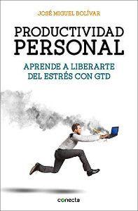 Productividad Personal - Aprende a liberarte del estres con GTD