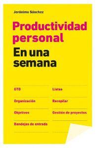 Productividad personal En una semana - Jeronimo Sanchez
