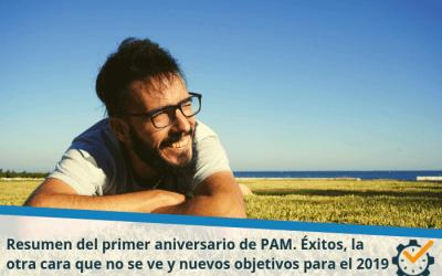 Resumen del primer aniversario de PAM. Éxitos, la otra cara que no se ve y nuevos objetivos para el 2019