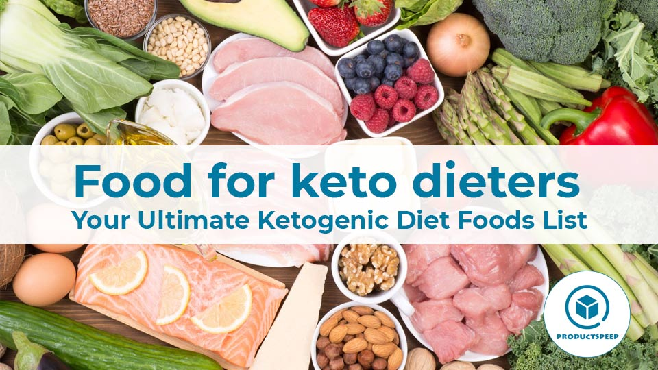 Food for keto dieters – Your Ultimate Ketogenic Diet Foods List