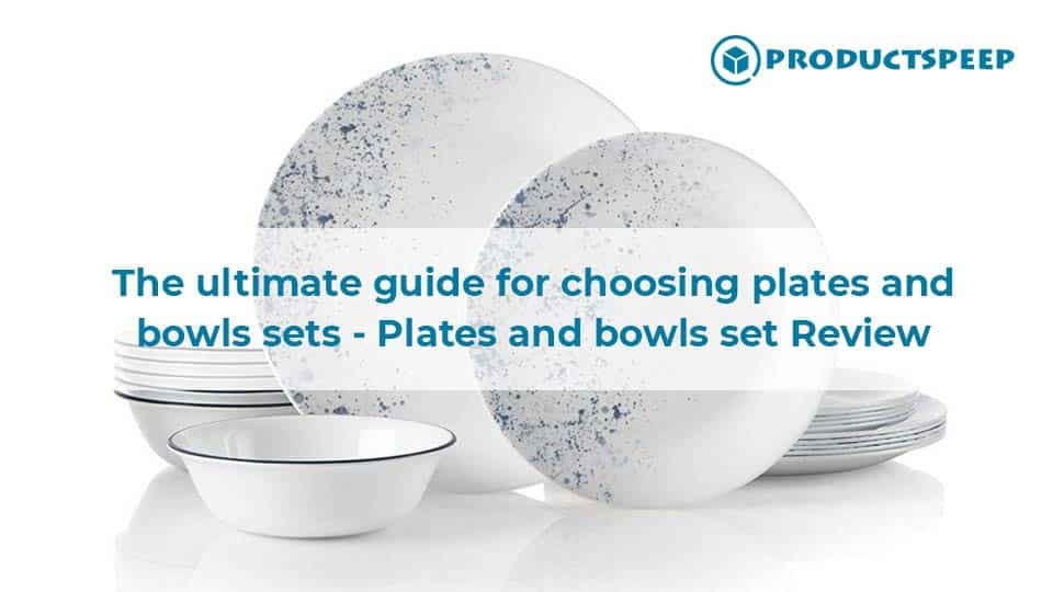 The ultimate guide for choosing plates and bowls sets – Plates and bowls set Review