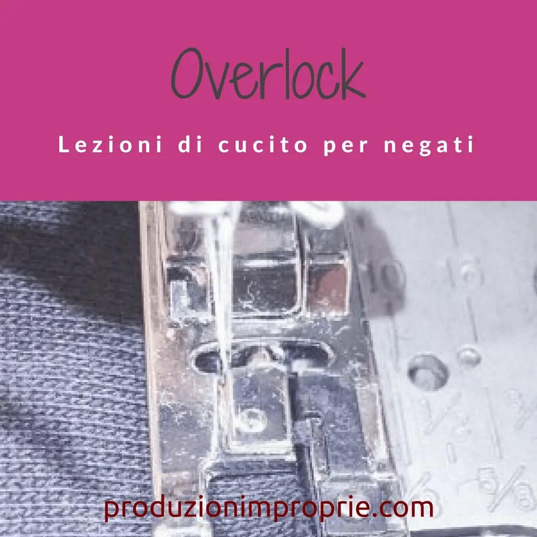 Overlock - Lezioni di cucito per negati