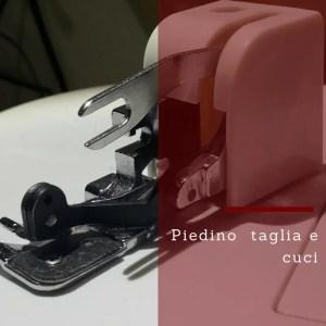 piedino taglia e cuci per macchina da cucire
