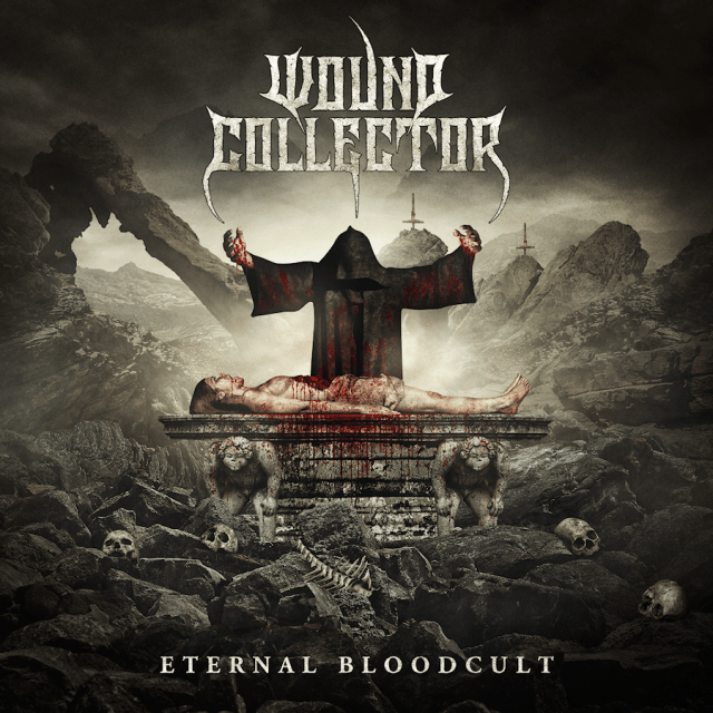 "Wound Collector ""Eternal Bloodcult"" May 24th 2018"