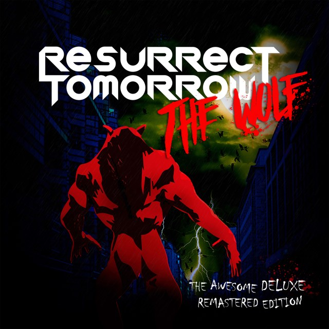 "Resurrect Tomorrow ""The Awesome Deluxe Remastered Edition"" October 10th 2019"