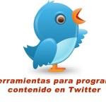 5 herramientas para programar contenido en Twitter