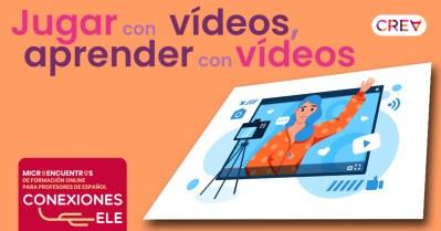 Jugar con vídeos, aprender con vídeos