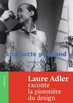 Laure Adler, Charlotte Perriand, Gallimard, 2019