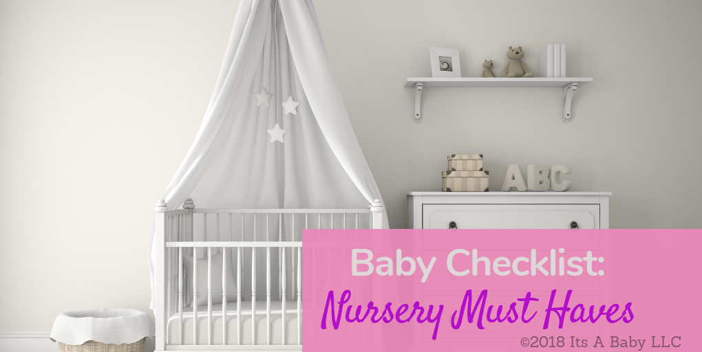 baby checklist nursery must haves it s a baby
