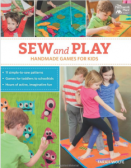 Sew and Play Handmade Games for Kids