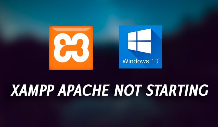 Xampp Apache not Starting Windows 10