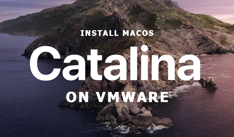How to Install macOS Catalina on VMware Windows 10 PC