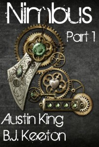 Nimbus: A Steampunk Novel by Austin King and B.J. Keeton