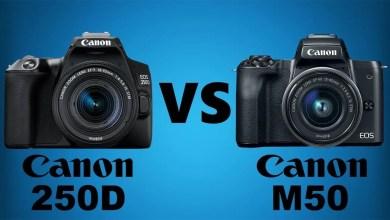 Photo of مقارنة بين كاميرا كانون Canon 250d و كاميرا كانون m50 أيهما أفضل للفيديو والتصوير الفوتوغرافي؟!