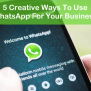 How To Use Whatsapp For Business 5 Tips With Examples