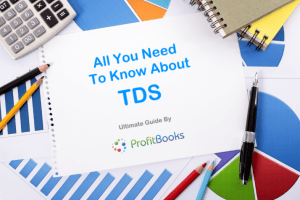 Guide To Tax Deducted At Source - TDS