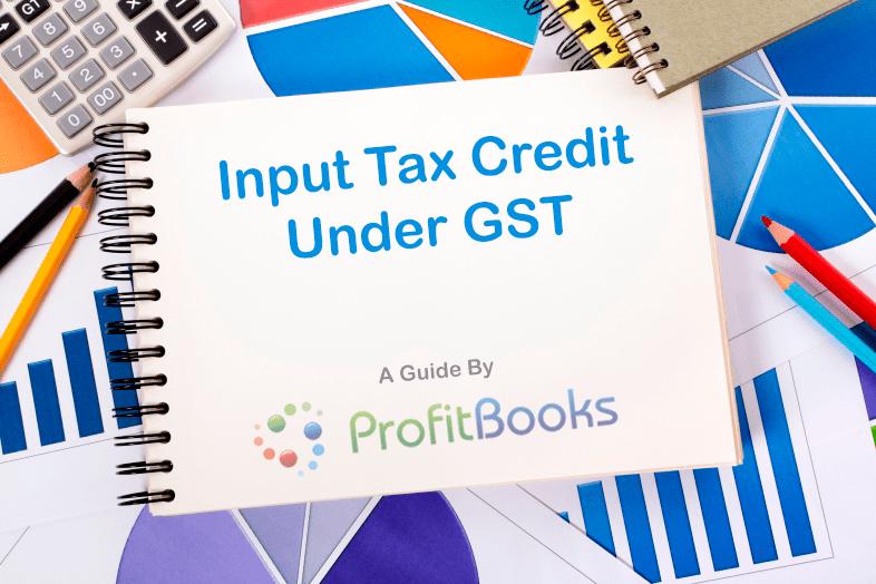 Input Tax Credit Under GST In India