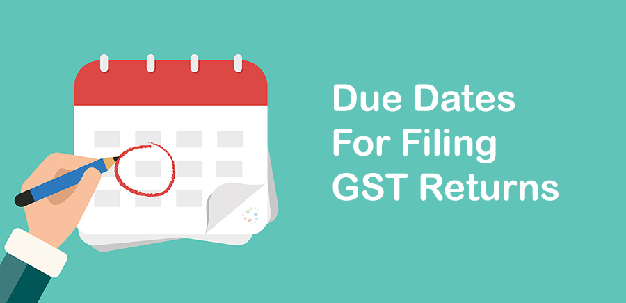 Due Date For Filing GST Returns