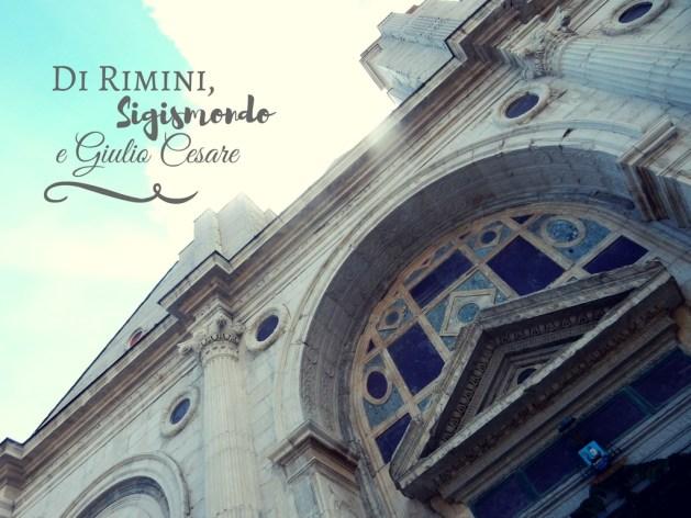 Di Rimini, Sigismondo e Giulio Cesare