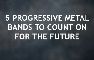 Progressive Metal Bands in the Future