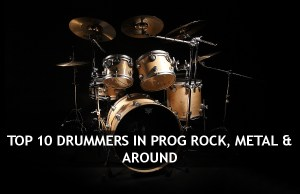 Top 10 Drummers in Prog Rock, Metal & Around in 2014